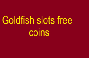 Goldfish slots free coins, free coins for goldfish slots, goldfish casino slots free coins,